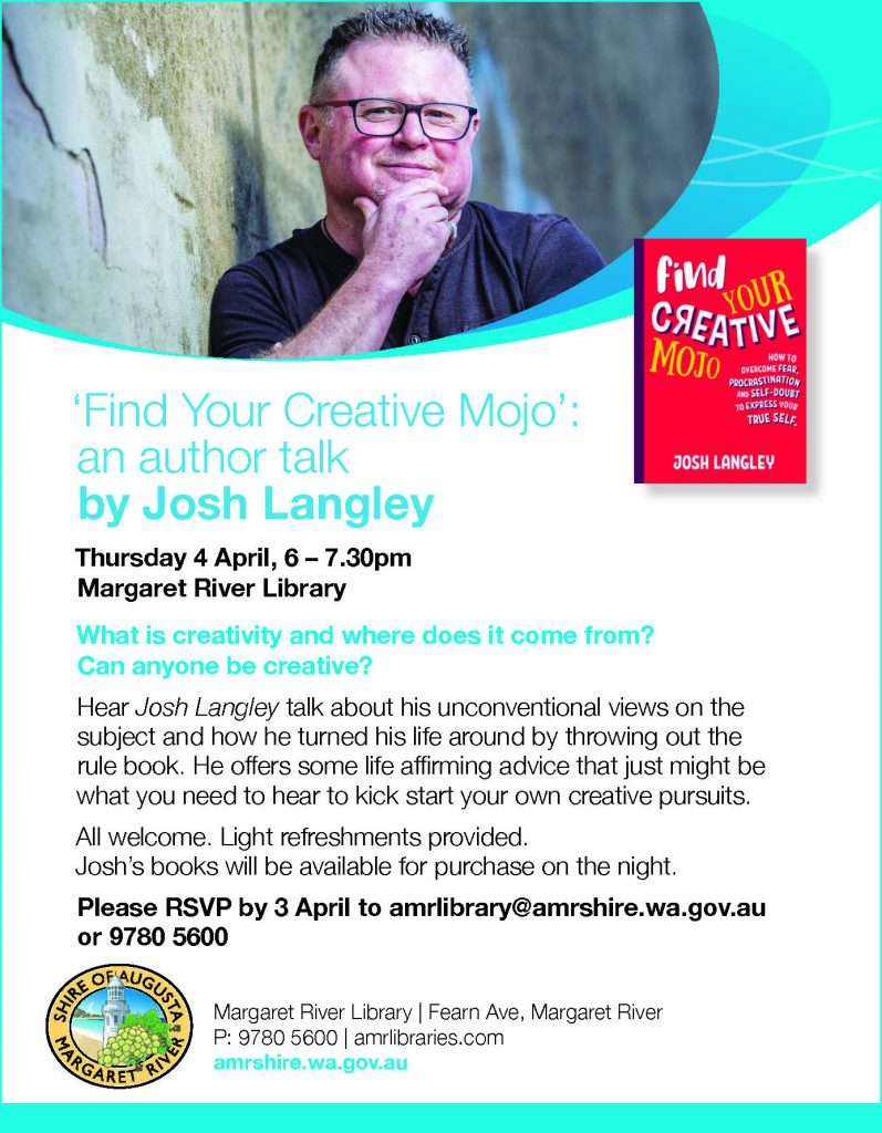 Find your creative mojo: an author talk by Josh Langley @ Margaret River Library