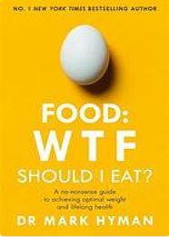 Food: wtf should i eat? by dr mark Hyman