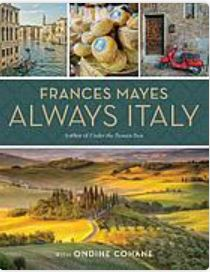ALways Italy by Frances Mayes