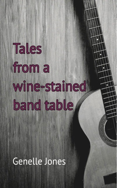 'Tales from a wine-stained band table': an author talk by Genelle Jones with jazz music by Robbie Jones @ Margaret River Library