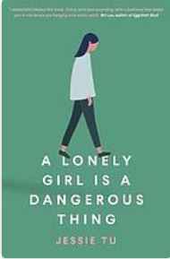 A lonley girl is a dagerous thing by Jessie Tu